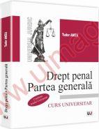 Drept penal. Partea generala. Conform noului Cod penal | Autor: Tudor Amza