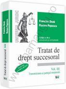 Tratat de drept succesoral. Vol. III. Transmisiunea si partajul mostenirii, oct. 2014 | Autori: Francisc Deak, Romeo Popescu