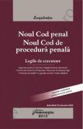 Noul Cod penal. Noul Cod de procedura penala. Legile de executare | Actualizare: 15 ianuarie 2015