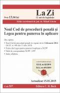 Noul Cod de procedura penala si Legea pentru punerea in aplicare | Actualizare: 15.01.2015 | Coordonator: Mihail Udroiu