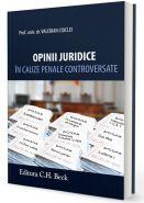 Opinii juridice in cauze penale controversate | Autor: Valerian Cioclei