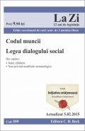 Codul muncii. Legea dialogului social | Actualizare: 1.02.2015 | Editie coordonata de Conf. univ. dr. Dima Luminita