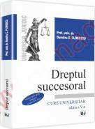 Dreptul succesoral - Curs universitar (Editia a V-a) | Autor: Dumitru C. Florescu