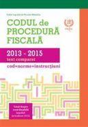 Codul de Procedura Fiscala 2013 - 2015. Text comparat (cod, norme si instructiuni)   Autor: Nicolae Mandoiu