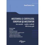 Mostenirea si certificatul european de mostenitor. Acte notariale – modele si explicatii. 500 de teste grila