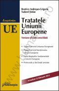 Tratatele Uniunii Europene 2013 | Editia a IV-a | Autori: Beatrice Andresan-Grigoriu, Tudorel Stefan