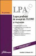 Legea profesiei de avocat nr. 51/1995 si 4 legi uzuale [Actualizat 22 februarie 2013]