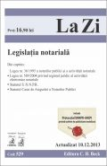 Legislatie notariala. Actualizare: 10 Decembrie 2013