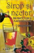 Sirop si nectar din fructe, flori si plante medicinale | Autor: Georg Innerhofer