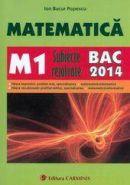 Matematica: M1 subiecte rezolvate BAC 2014 | Autor: Ion Bucur Popescu