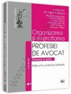 Organizarea si exercitarea profesiei de avocat. Sinteze si grile | Editia a II-a, 2014