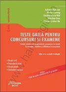Teste grila pentru concursuri si examene. Editia a 5-a, 2014 | Autori: Gabriela Raducan, Marius Voineag s.a.