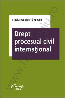 Drept procesual civil international | Autor: Flavius Pancescu