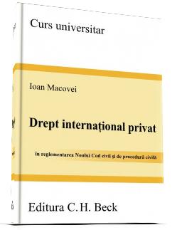 Drept international privat | Autor: Ioan MACOVEI (potrivit Noului Cod civil)