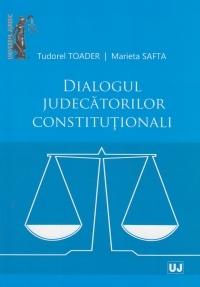Dialogul judecatorilor constitutionali | Autori: Tudorel Toader, Marieta Safta