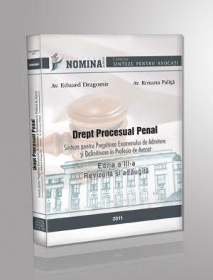 Drept procesual penal. Sinteze (editia a III-a, 2011). Carte de: Av. R. Palita si Av. E. Dragomir