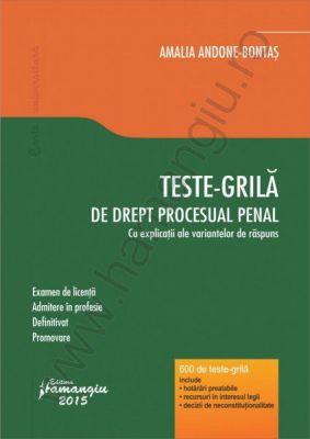 Teste-grila de drept procesual penal | Examen de licenta, admitere in profesie, definitivat, promovare | Autor: Amalia Andone-Bontas