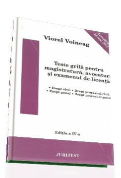 Teste grila pentru magistratura, avocatura si examenul de licenta (Editia 2012 de Viorel Voineag)