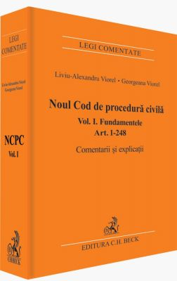 Noul Cod de procedura civila | Fundamentele | Art. 1-248  | Comentarii si explicatii