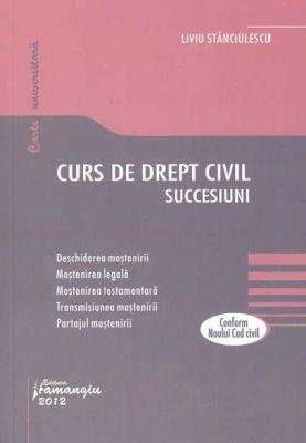Curs de drept civil. Succesiuni | Conform Noului Cod civil
