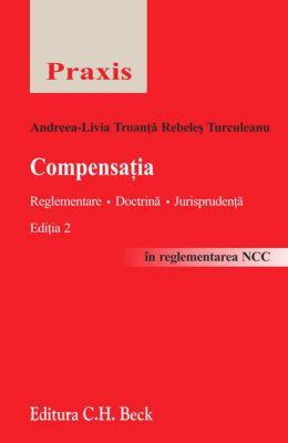 Compensatia. Reglementare. Doctrina. Jurisprudenta | In reglementarea Noului Cod civil (2012)