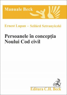 Persoanele in conceptia Noului Cod civil (2012)