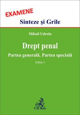 Drept penal. Partea generala. Partea speciala. Editia a III-a   Carte de: Udroiu Mihail