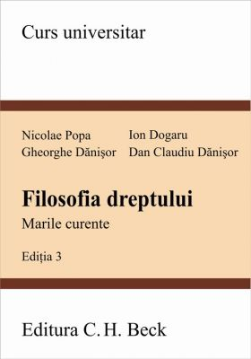 Filozofia dreptului. Marile curente. Editia a III-a   Autori: Popa Nicolae, Dogaru Ion, Danisor Gheorghe, Danisor Dan Claudiu