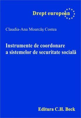 Instrumente de coordonare a sistemelor de securitate sociala | Autor: Moarcas Costea Claudia-Ana