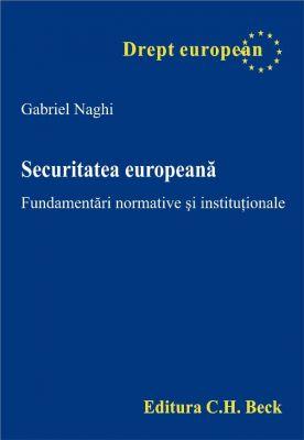 Securitatea europeana. Fundamentari normative si institutionale | Autor: Naghi Gabriel
