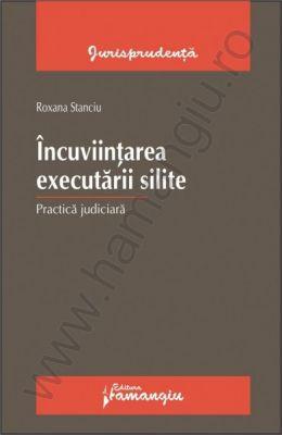 Incuviintarea executarii silite. Practica judiciara | Autor: Roxana Stanciu