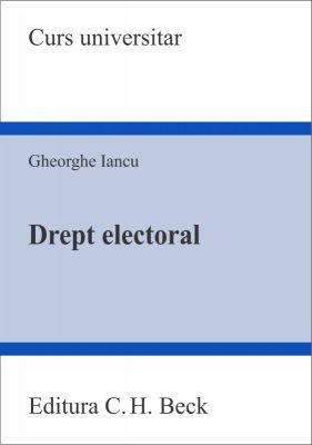 Drept electoral | Autor: Iancu Gheorghe (2012)