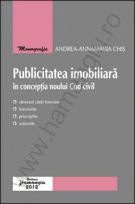 Publicitatea imobiliara in conceptia noului Cod civil | Autor: Andrea-Annamaria Chis