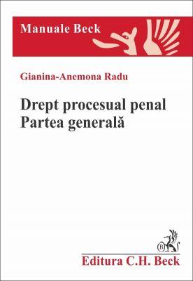 Drept procesual penal. Partea generala | Autor: Radu Gianina-Anemona