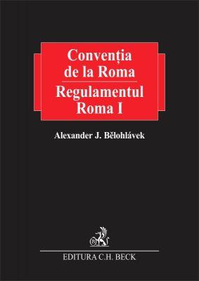 Conventia de la Roma. Regulamentul Roma I (Vol. I - Vol. II) | Autor: Belohlavek Alexander J.
