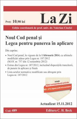 Noul Cod penal si Legea pentru punere in aplicare | Data aparitiei: 3 Dec. 2012)