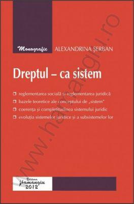Dreptul – ca sistem | Autor: Alexandrina Serban