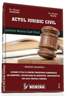 ACTUL JURIDIC CIVIL (potrivit Noului Cod civil) | 2012