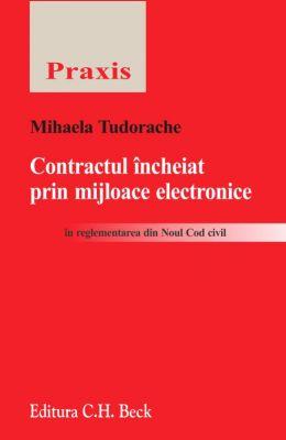 Contractul incheiat prin mijloace electronice in reglementarea Noului Cod Civil | Autor: Mihaela Tudorache