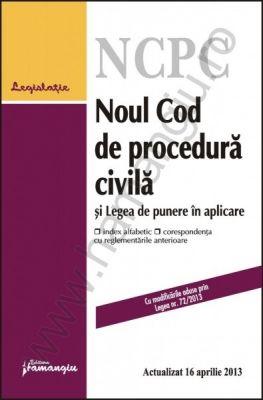 Noul Cod de procedura civila si Legea de punere in aplicare [Actualizare: 16 aprilie 2013]