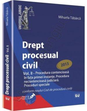 Mihaela Tabarca: Drept procesual civil. Vol. II, 2013
