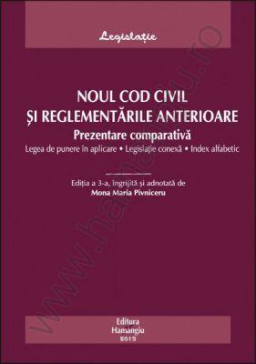 Noul cod civil si reglementarile anterioare. Prezentare comparativa | Actualizare: 18 septembrie 2013
