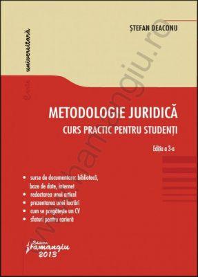 Metodologie juridica. Curs practic pentru studenti. Editia a 3-a | Autor: Stefan Deaconu