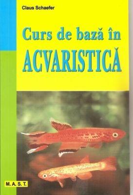 Curs de baza in acvaristica | Autor: Claus Schaefer