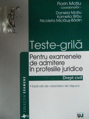 Teste-grila pentru examenele de admitere in profesiile juridice | Drept CIVIL. 2014