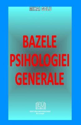 Bazele psihologiei generale | Autor: Mihai Golu