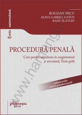 Procedura penala. Curs pentru admiterea in magistratura si avocatura, 2014