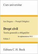 Drept civil. Teoria generala a obligatiilor. Editia a II-a | Autori: Dogaru Ion, Draghici Pompil