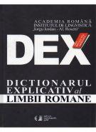 DEX. DICTIONARUL EXPLICATIV AL LIMBII ROMANE. Editie revazuta si adaugita