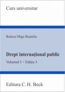 Drept international public. Volumul I. Editia a 3-a | Autor: Miga-Besteliu Raluca